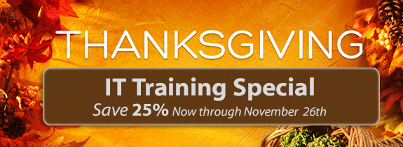 Thanksgiving IT Training Special - Save 25%